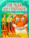 The Tiger Has a Toothache: Helping Animals at the Zoo - Patricia Lauber