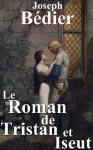 Roman de Tristan et Iseut (French Edition) - Joseph Bédier