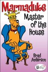 Marmaduke: Master of the House - Brad Anderson