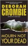 Mourn Not Your Dead - Deborah Crombie
