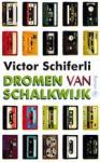 Dromen Van Schalkwijk - Victor Schiferli