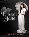 Eternally Jane: A Short Story - John Reynolds
