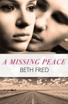A Missing Peace - Beth Fred