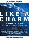 Like a Charm: A Novel in Voices (Digital Audio) - Karin Slaughter, Kelley Armstrong, John Harvey, Laura Lippman
