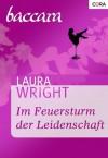 Im Feuersturm der Leidenschaft (German Edition) - Laura Wright