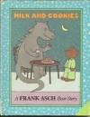 Milk and Cookies: A Frank Asch Bear Story (A Parents Magazine Read Aloud Original) - Frank Asch