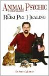 Animal Psychic Communication Plus Reiki Pet Healing - Steve Murray
