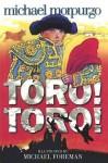 Toro! Toro! - Michael Morpurgo, Michael Foreman