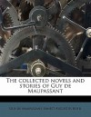 The Collected Novels and Stories of Guy de Maupassant - Guy de Maupassant, Ernest Boyd
