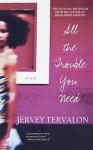 All the Trouble You Need: A Novel - Jervey Tervalon