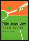 Tennis to Win - Billie Jean King, Kim Chapin