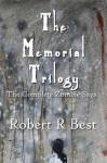 The Memorial Trilogy - Robert R. Best