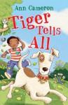 Tiger Tells All - Ann Cameron, Lauren Castillo