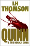Quinn and the Deadly Diner - L.H. Thomson