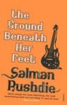 The Ground Beneath Her Feet - Salman Rushdie