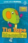 Tia Tape Measure - Adria F. Klein, Andrew Rowland