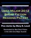 Ursa Major 2012 Short Fiction Reading Packet - Mary E. Lowd