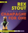 Champagne for One: A Nero Wolfe Mystery - Rex Stout, Michael Prichard