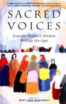 Sacred Voices: Essential Women's Wisdom Through the Ages - Mary Ford-Grabowsky