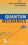Quantum Mechanics - Jean-Louis Basdevant, Jean Dalibard