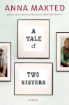 A Tale of Two Sisters - Anna Maxted