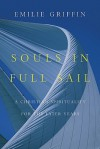 Souls in Full Sail: A Christian Spirituality for the Later Years - Emilie Griffin