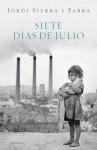 Siete días de julio - Jordi Sierra i Fabra