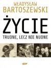 Zycie Trudne, Lecz Nie Nudne: Ze Wspomnien Polaka W XX Wieku - Władysław Bartoszewski