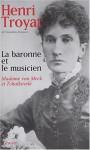 La baronne et le musicien: Madame von Meck et Tchaïkovski - Henri Troyat
