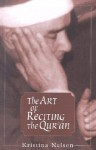The Art of Reciting the Qur'an - Kristina Nelson