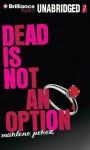Dead Is Not an Option - Marlene Perez