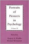 Portraits of Pioneers in Psychology, Volume III - Gregory A. Kimble
