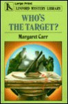 Who's The Target? - Margaret Carr