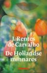 De Hollandse minnares - José Rentes de Carvalho, Harrie Lemmens
