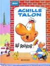 Achille Talon au pouvoir - Greg