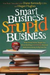 Smart Business, Stupid Business - Diane Kennedy, Megan Hughes
