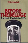Before the Deluge: A Portrait of Berlin in the 1920's - Otto Friedrich