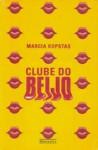 Clube do Beijo - Marcia Kupstas