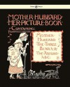 Mother Hubbard Her Picture Book - Containing Mother Hubbard, the Three Bears & the Absurd ABC - Walter Crane