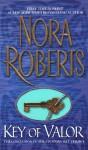 Key of Valor (Key trilogy #3) - Nora Roberts