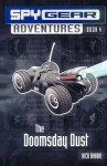 The Doomsday Dust (Spy Gear Adventures) - Rick Barba