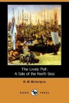 The Lively Poll: A Tale Of The North Sea - R.M. Ballantyne