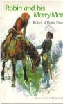Robin And His Merry Men: Ballads Of Robin Hood - Ian Serraillier