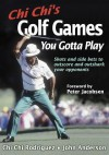 Chi Chi's Golf Games You Gotta Play - Chi Chi Rodriguez, John Anderson