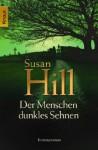 Der Menschen dunkles Sehnen - Susan Hill