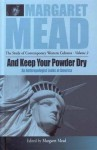 And Keep Your Powder Dry (Researching Western Contemporary Cultures) - Margaret Mead, Herve Varenne