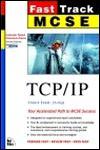 MCSE Fast Track: TCP/IP - Emmett Dulaney