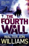 Fourth Wall - Walter Jon Williams