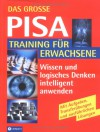 Das Grosse Pisa Training Für Erwachsene. Intelligentes Wissen Testen, Fördern Und Optimal Anwenden - Tanja Gomoluch, Marc Hillefeld
