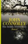 Das Dunkle Vermächtnis - John Connolly